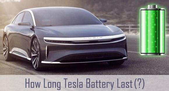 How Long Tesla batteries last